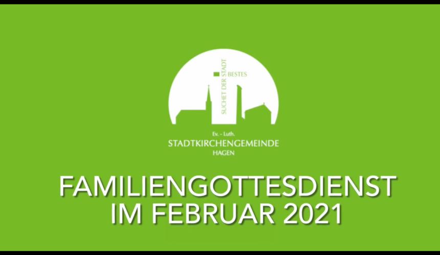 Familiengottesdienst Februar 2021