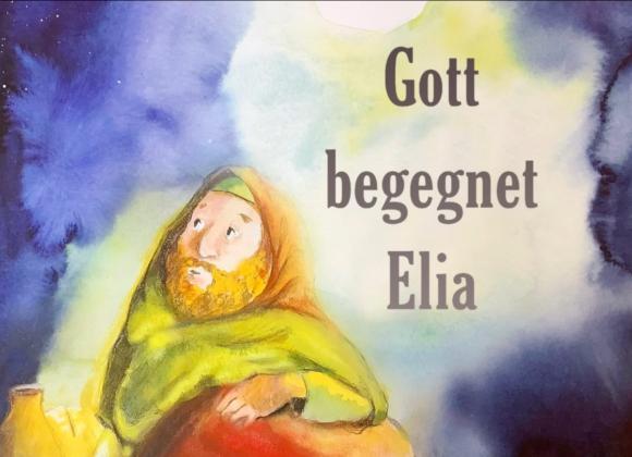 Gott begegnet Elia